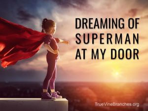 Dreaming of Superman At My Door