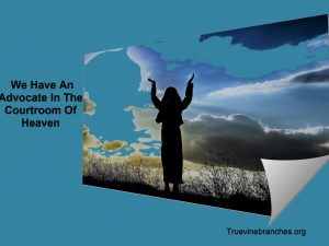 Jesus Our Advocate In The Courtroom Of Heaven