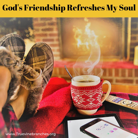 God refreshes my soul