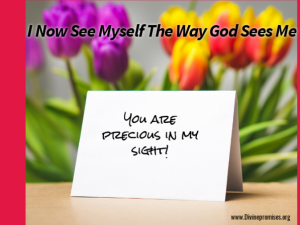 I now see myself the way God sees me
