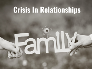 Crisis In Family Relationships