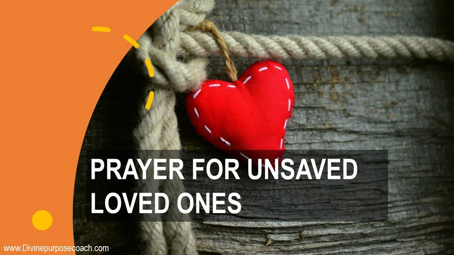 Salvation prayer for unsaved loved ones